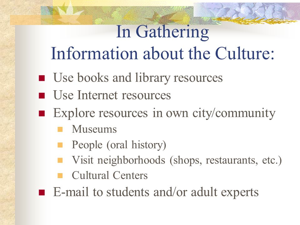 In Gathering Information about the Culture: