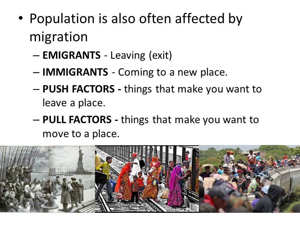 Population is also often affected by migration