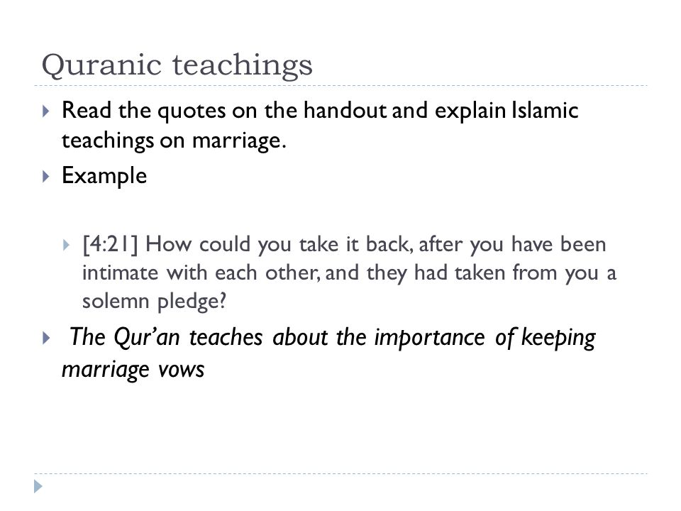 Quranic teachings Read the quotes on the handout and explain Islamic teachings on marriage. Example.