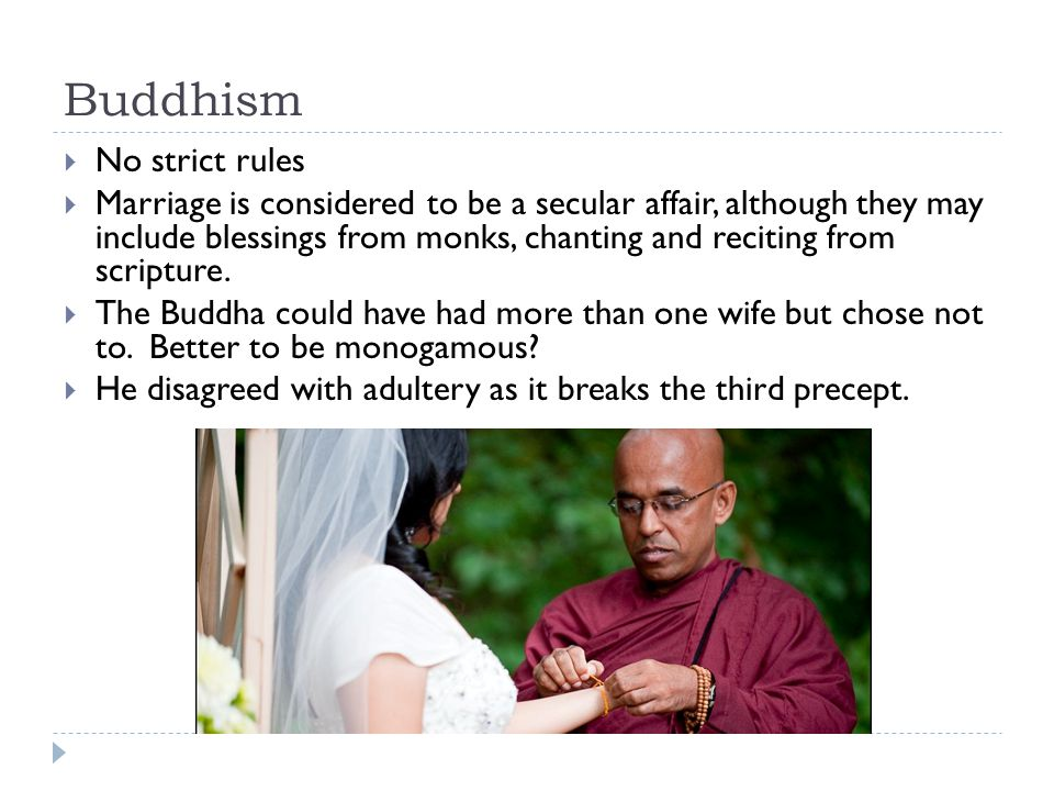 Buddhism No strict rules