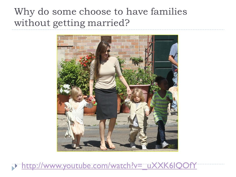 Why do some choose to have families without getting married