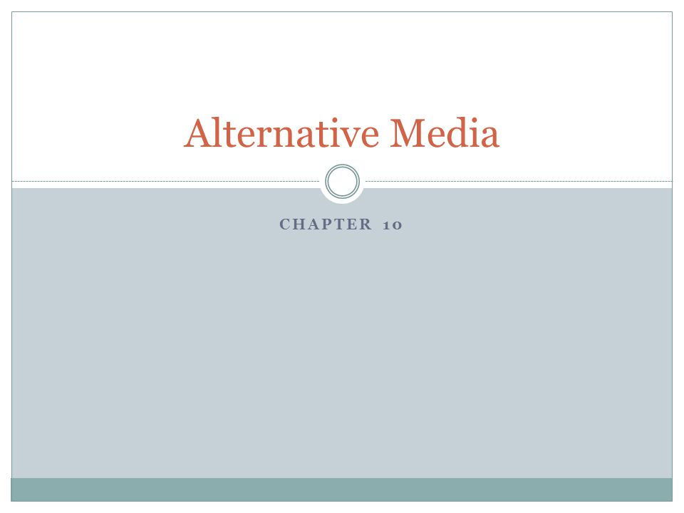 Alternative Media Chapter 10
