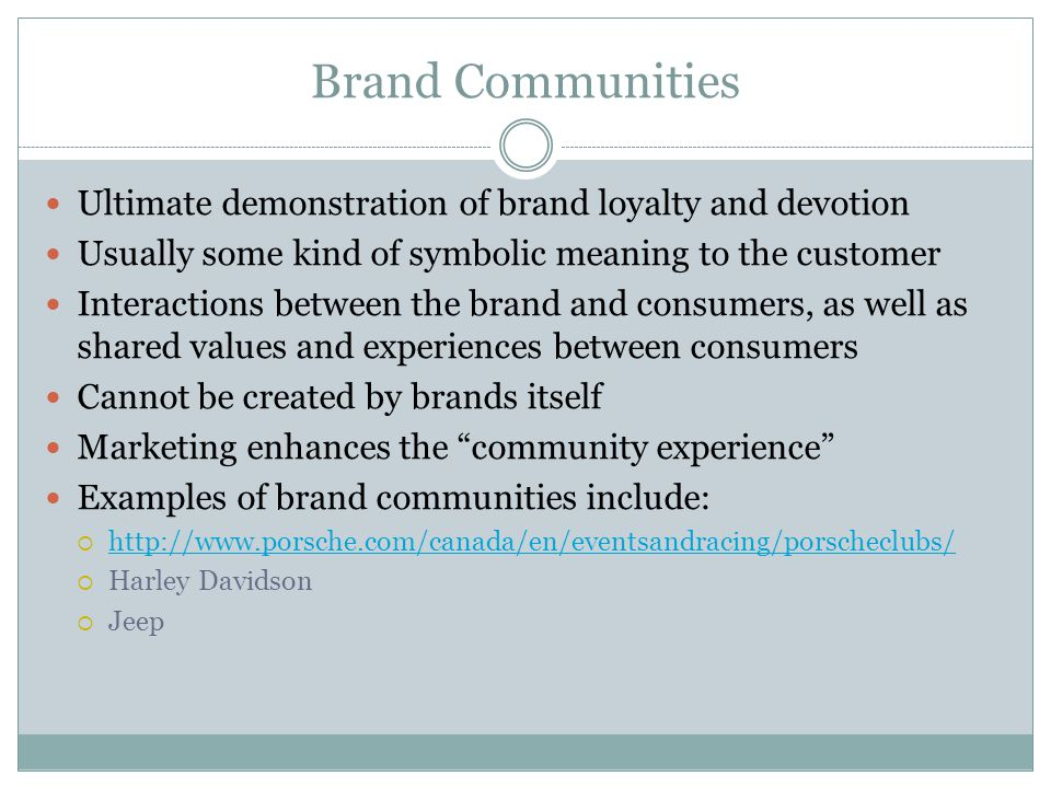 Brand Communities Ultimate demonstration of brand loyalty and devotion