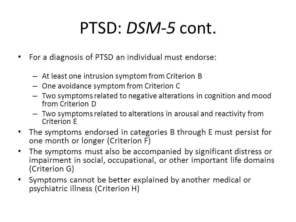 PTSD: DSM-5 cont. For a diagnosis of PTSD an individual must endorse: