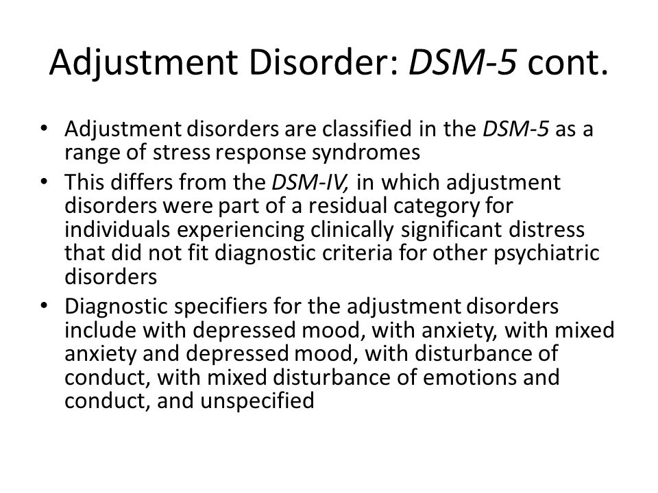 Adjustment Disorder: DSM-5 cont.