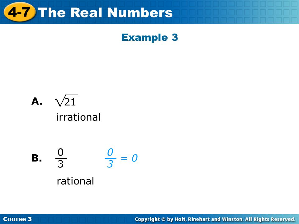 Example 3 A. 21 irrational = 0 B. rational