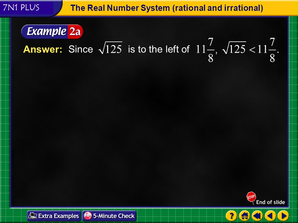 Answer: Since is to the left of 7N1 PLUS