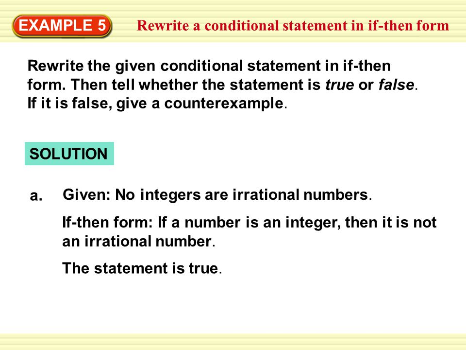 EXAMPLE 5 Rewrite a conditional statement in if-then form.