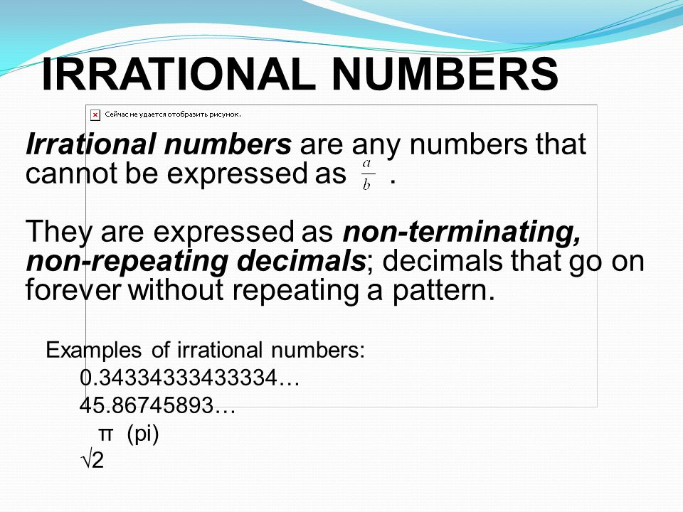 IRRATIONAL NUMBERS Irrational numbers are any numbers that cannot be expressed as .