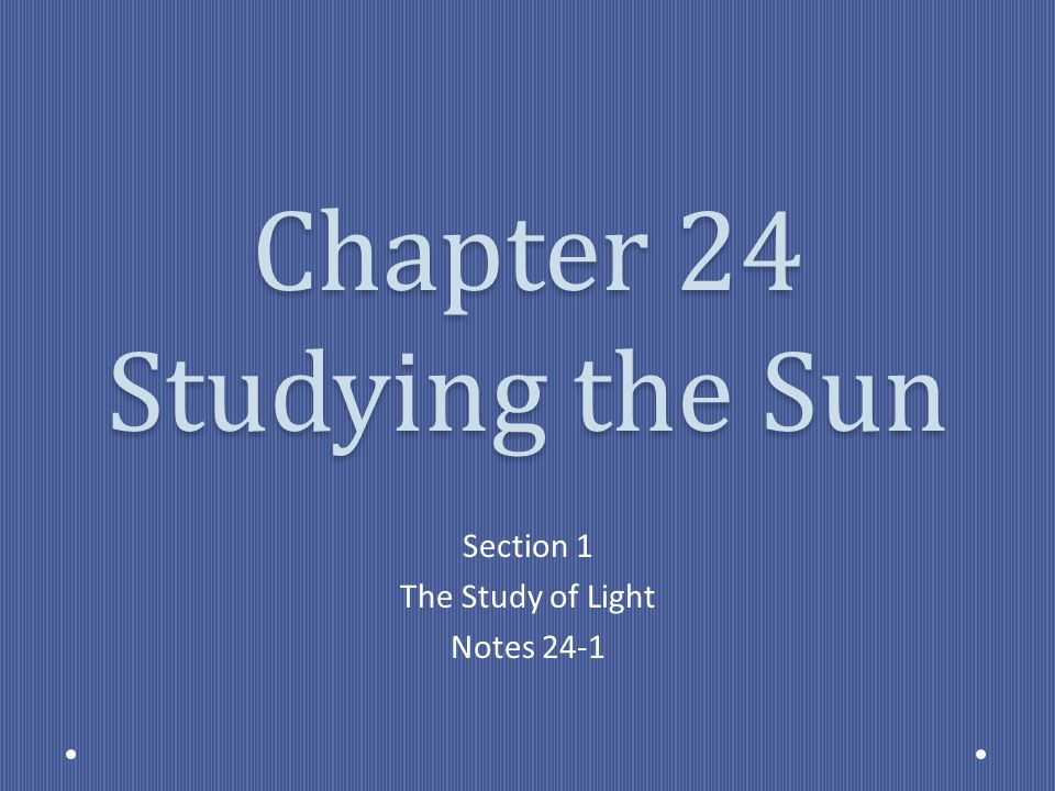Chapter 24 Studying the Sun