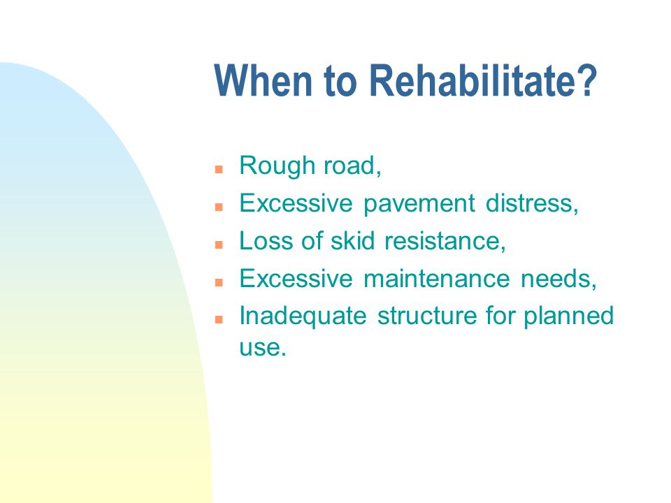 When to Rehabilitate Rough road, Excessive pavement distress,
