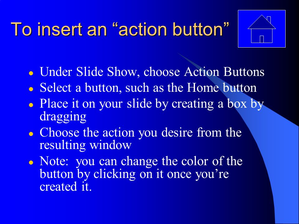 To insert an action button