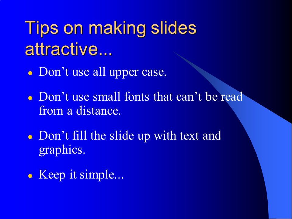 Tips on making slides attractive...