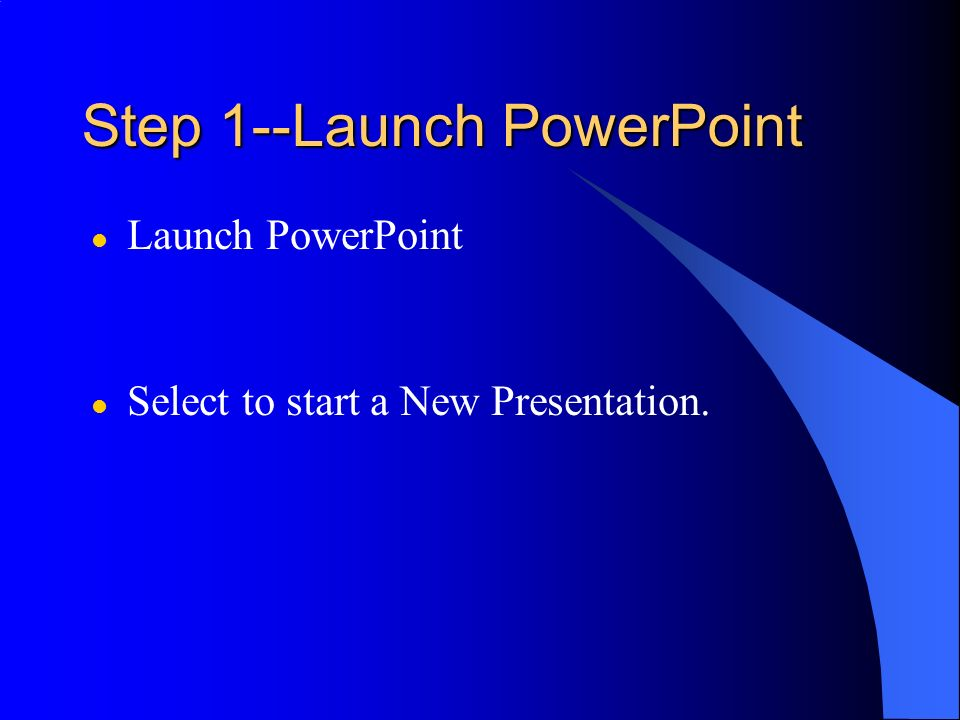 Step 1--Launch PowerPoint