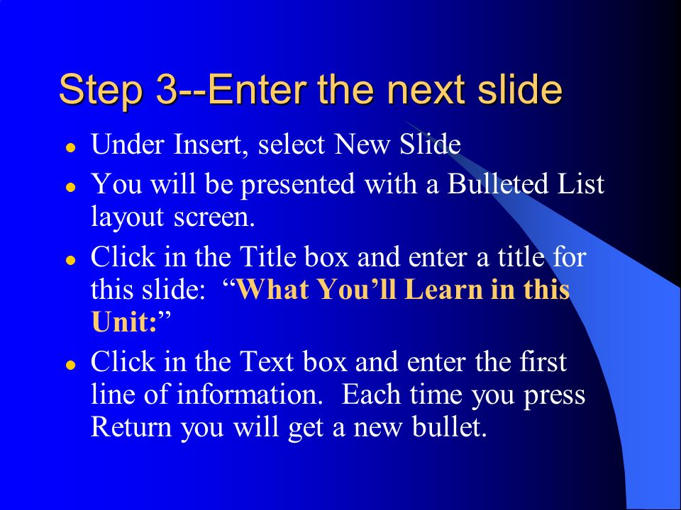 Step 3--Enter the next slide