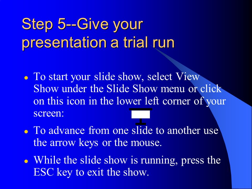 Step 5--Give your presentation a trial run