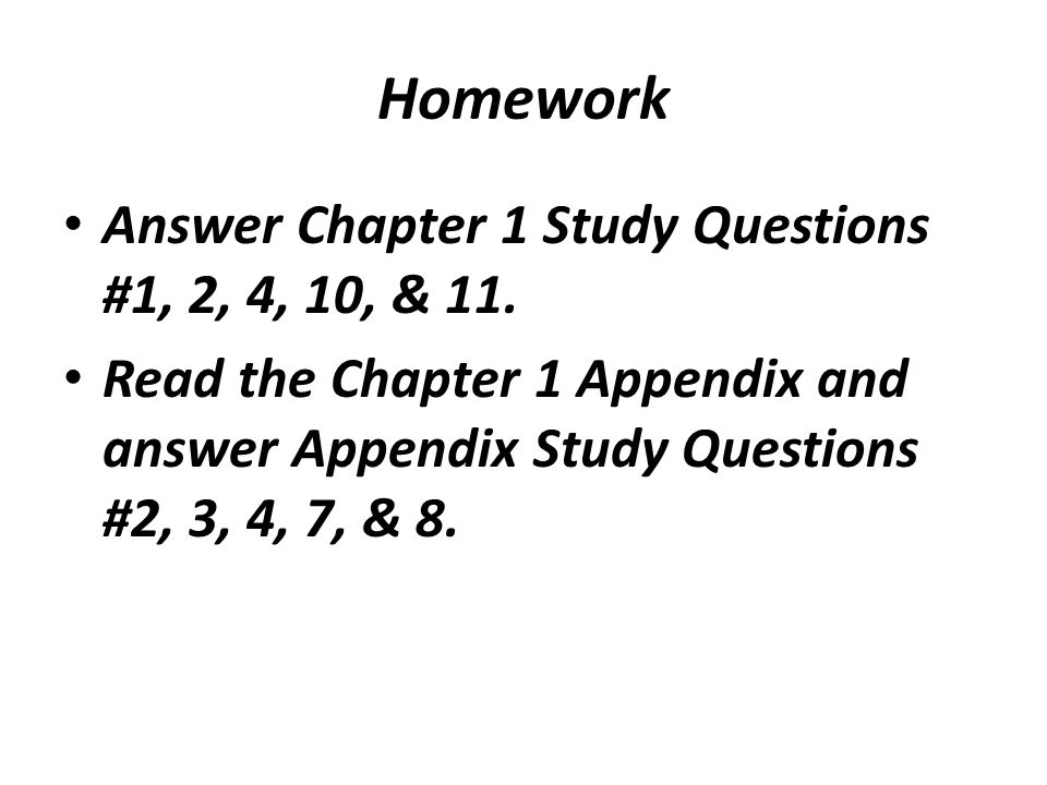 Homework Answer Chapter 1 Study Questions #1, 2, 4, 10, & 11.