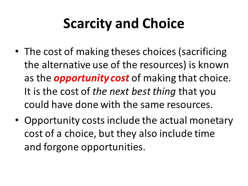 Scarcity and Choice