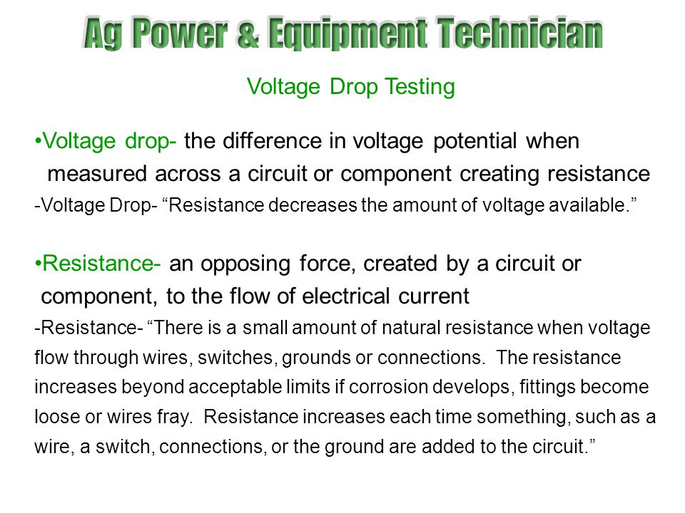Voltage drop- the difference in voltage potential when