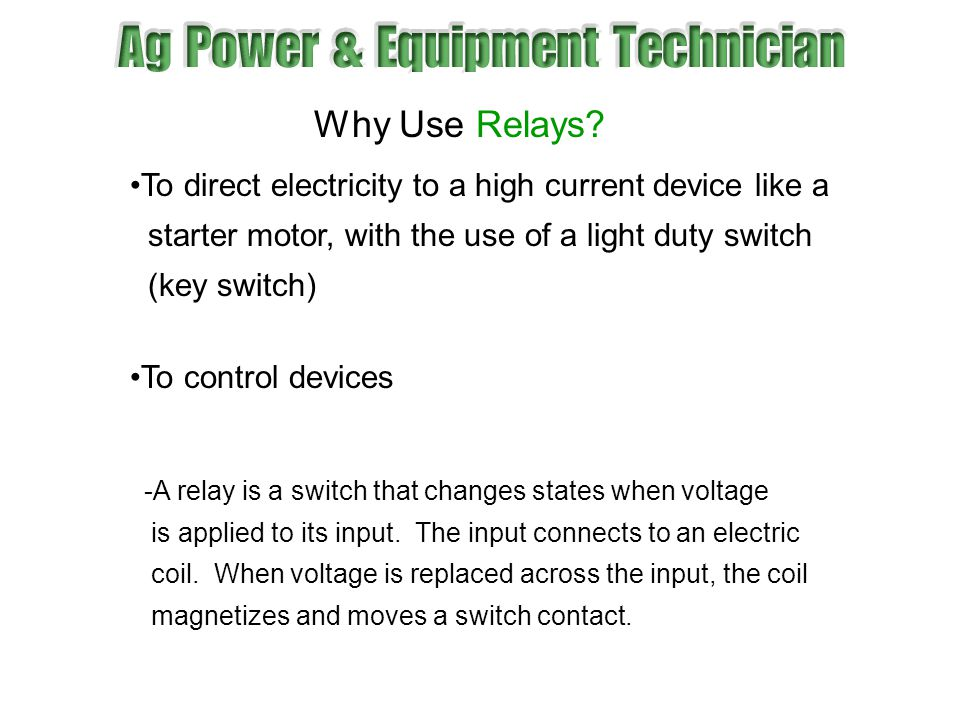Why Use Relays To direct electricity to a high current device like a