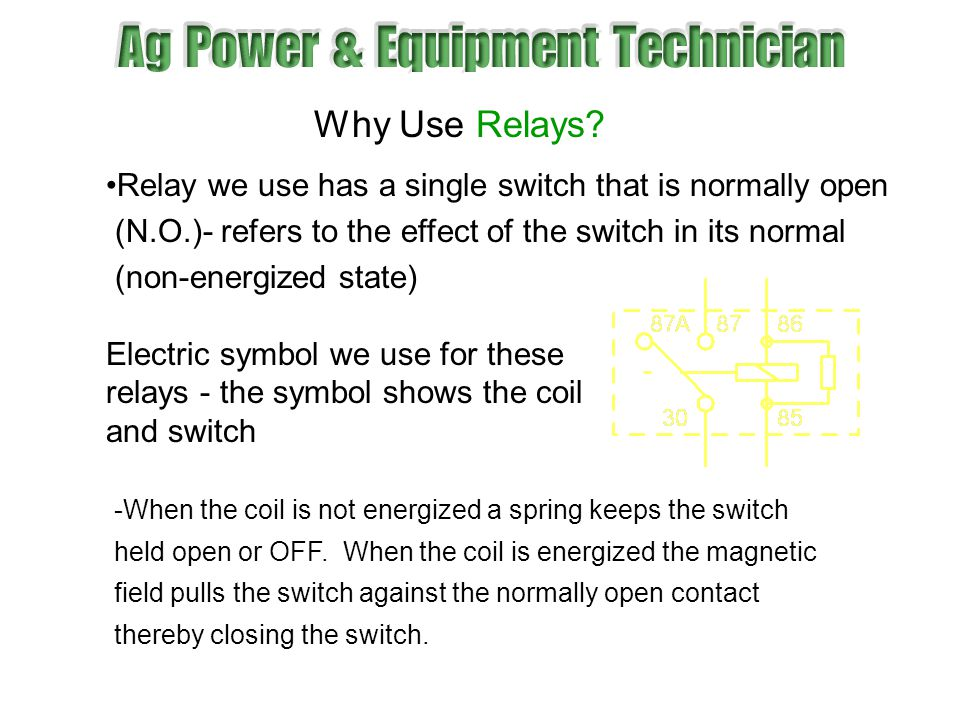 Why Use Relays Relay we use has a single switch that is normally open
