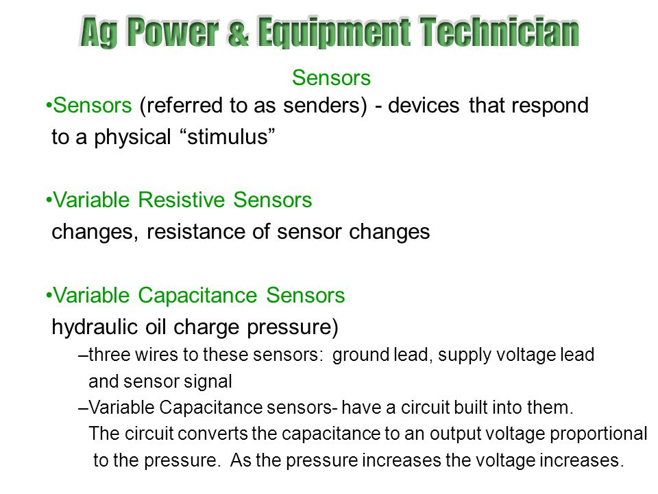 Sensors (referred to as senders) - devices that respond