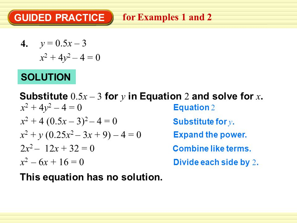 Substitute 0.5x – 3 for y in Equation 2 and solve for x.