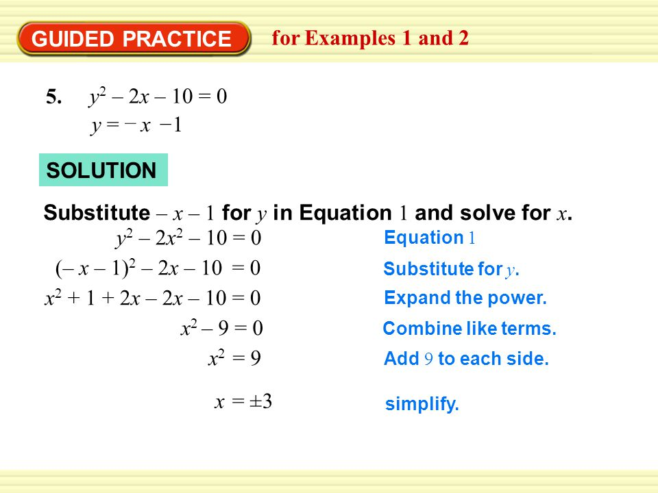 Substitute – x – 1 for y in Equation 1 and solve for x.