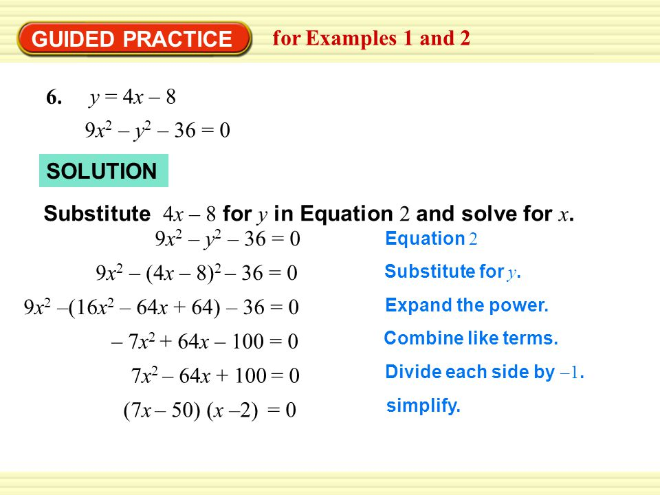 Substitute 4x – 8 for y in Equation 2 and solve for x.