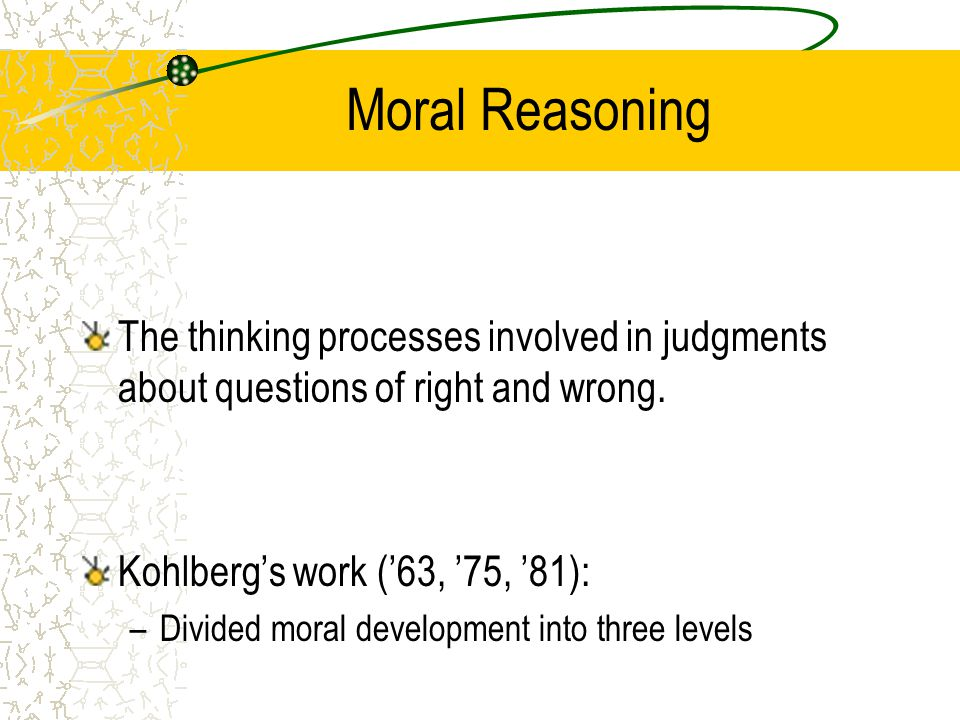 ethics  moral reasoning and moral development