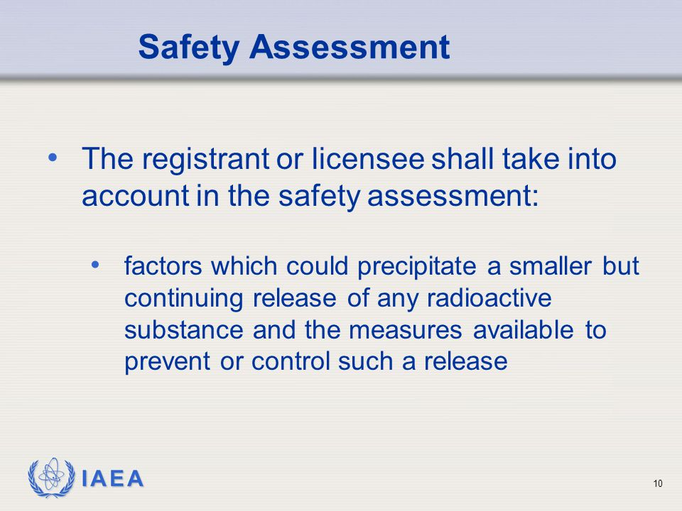 Safety Assessment The registrant or licensee shall take into account in the safety assessment: