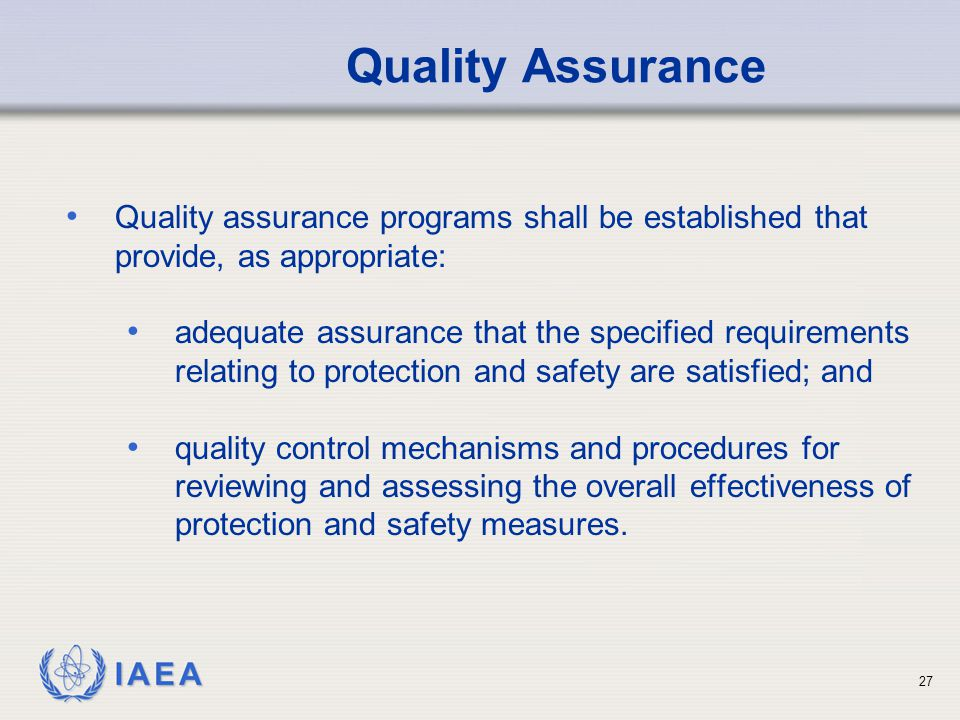 Quality Assurance Quality assurance programs shall be established that provide, as appropriate: