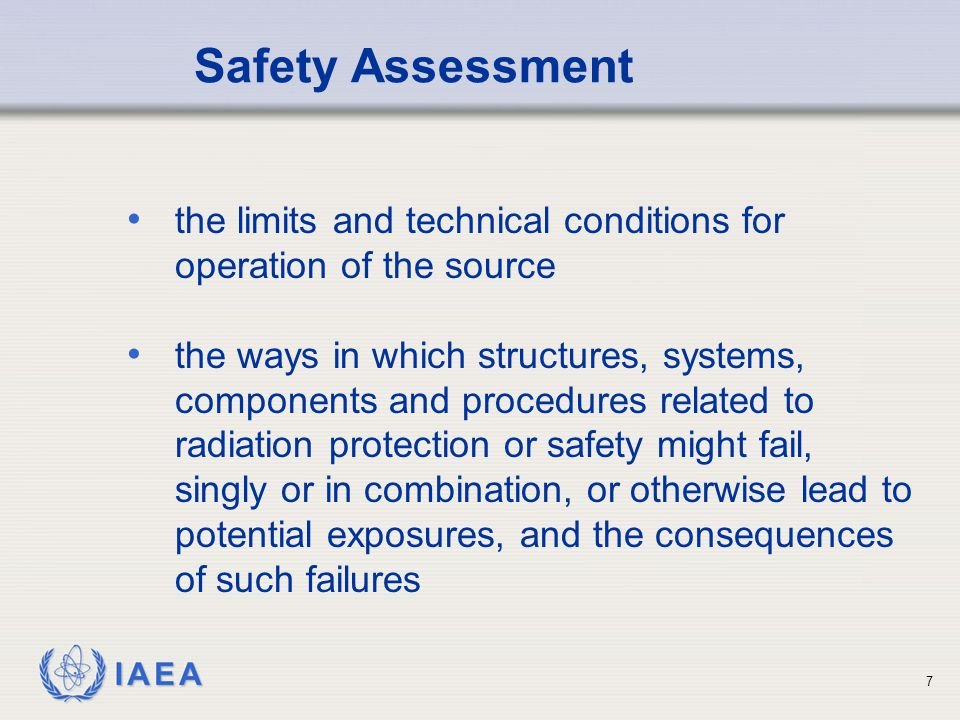 Safety Assessment the limits and technical conditions for operation of the source.
