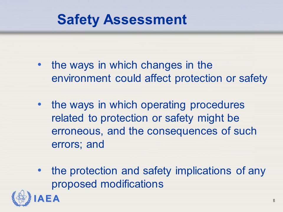 Safety Assessment the ways in which changes in the environment could affect protection or safety.