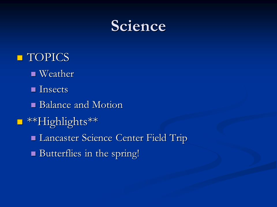 Science TOPICS **Highlights** Weather Insects Balance and Motion