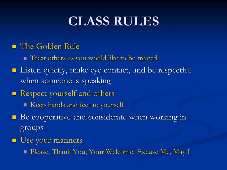 CLASS RULES The Golden Rule