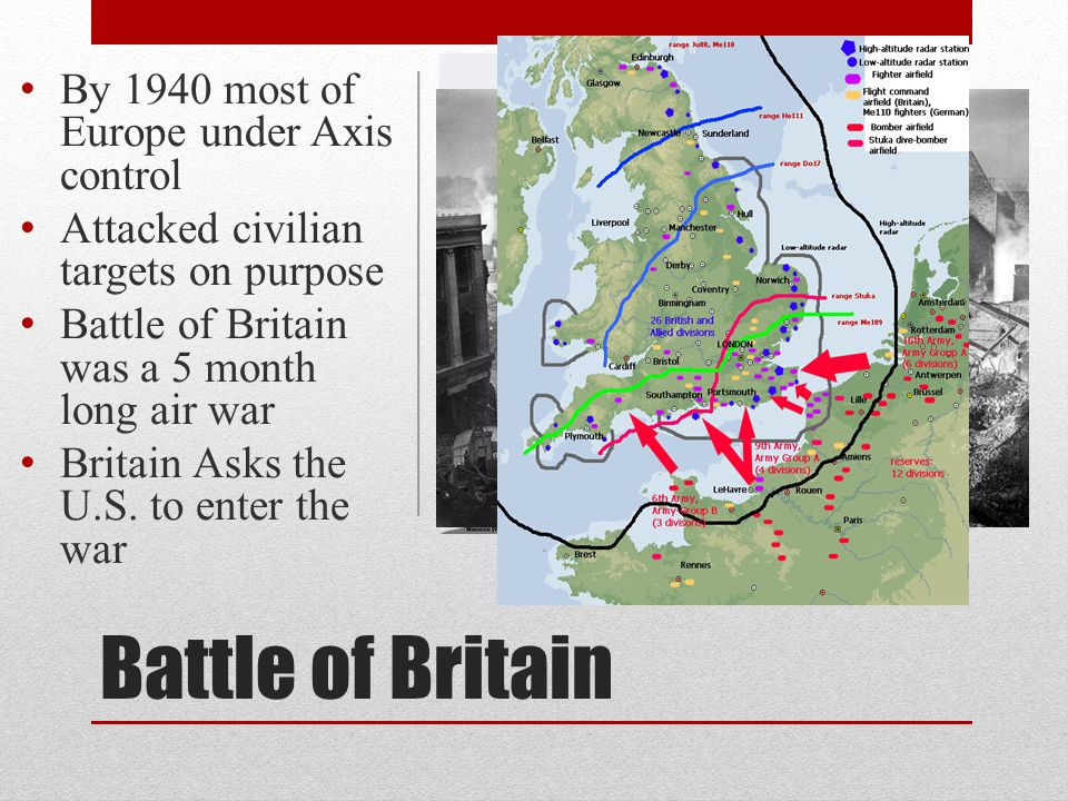 Battle of Britain By 1940 most of Europe under Axis control