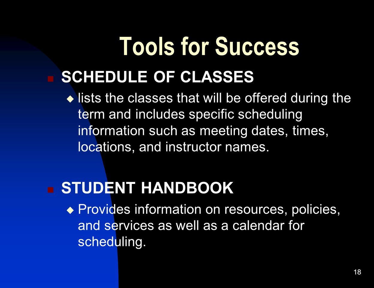 Tools for Success SCHEDULE OF CLASSES STUDENT HANDBOOK