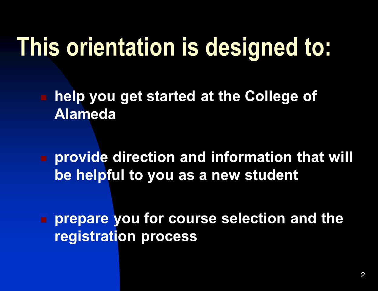 This orientation is designed to: