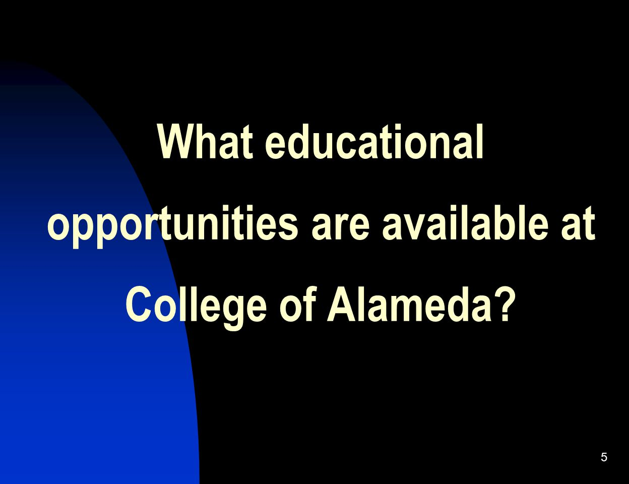 What educational opportunities are available at College of Alameda