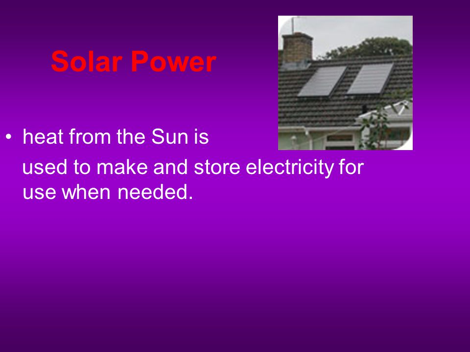 Solar Power heat from the Sun is