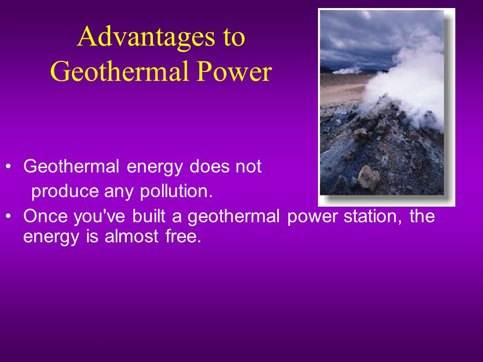 Advantages to Geothermal Power
