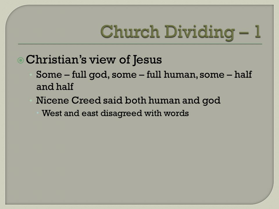 Church Dividing – 1 Christian's view of Jesus