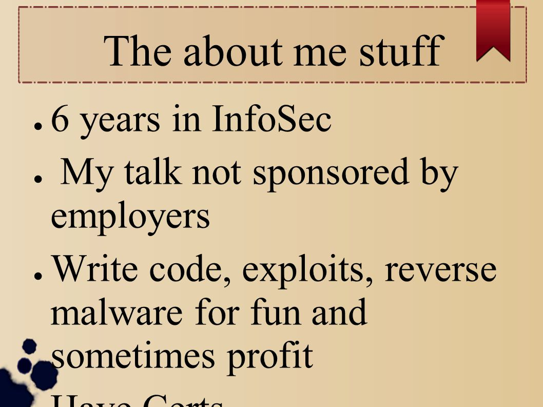 The about me stuff 6 years in InfoSec