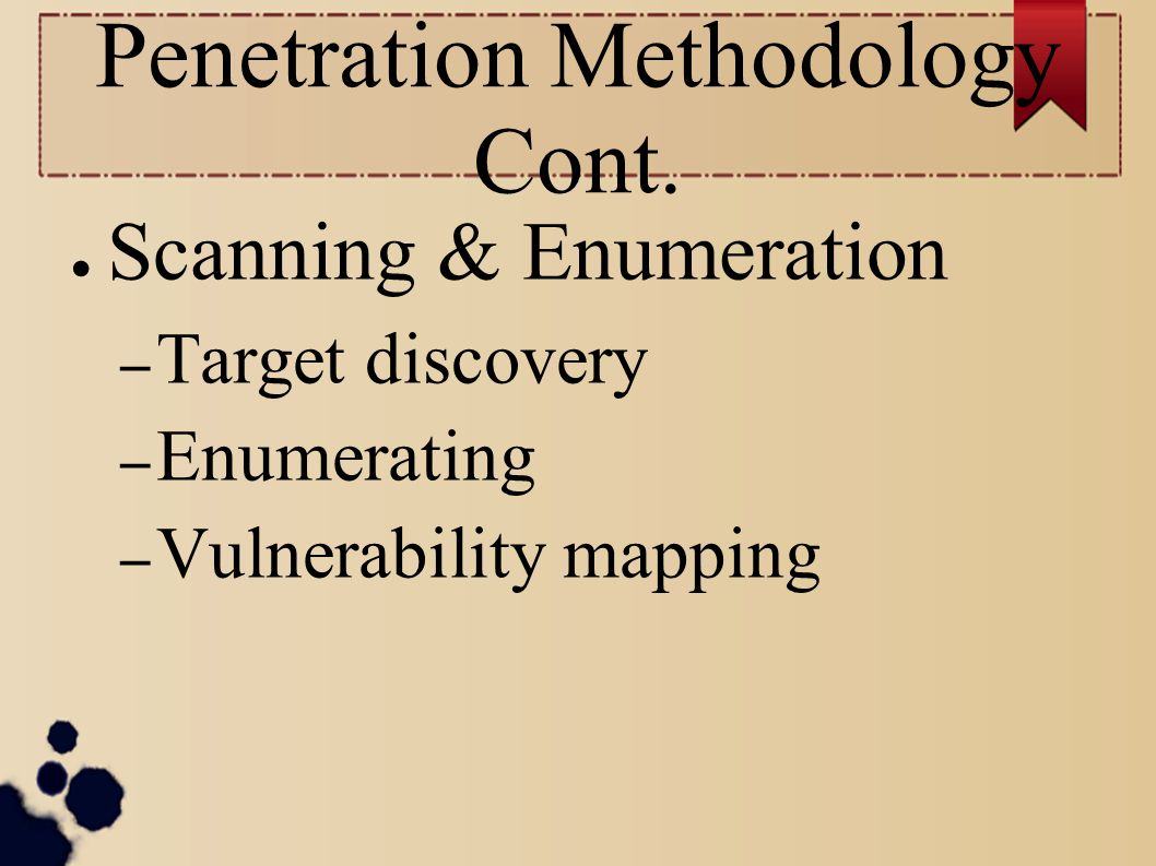 Penetration Methodology Cont.