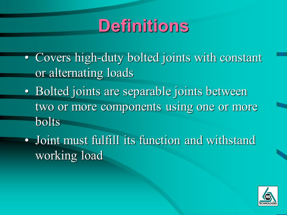 Definitions Covers high-duty bolted joints with constant or alternating loads.