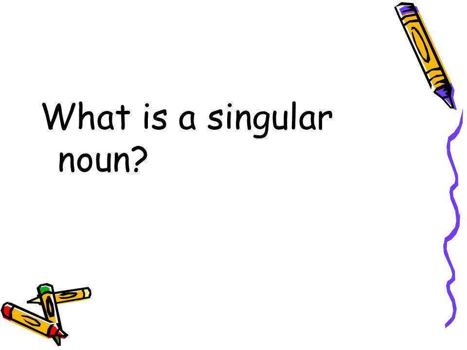 What is a singular noun