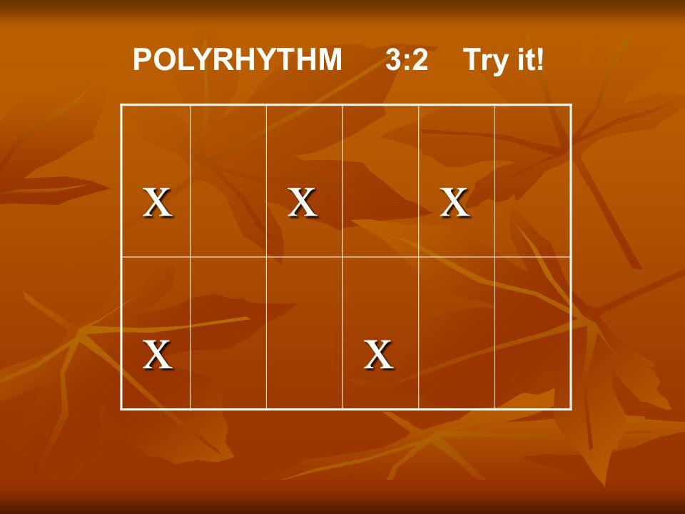 6 POLYRHYTHM 32 Try It X Polyrhythm
