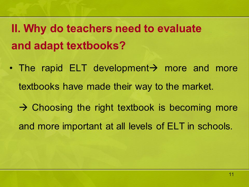 II. Why do teachers need to evaluate and adapt textbooks