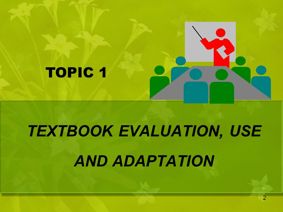 TEXTBOOK EVALUATION, USE AND ADAPTATION